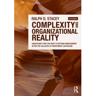 Complexity and Organizational Reality: Uncertainty and the Need to Rethink Management After the Coll (BOK)