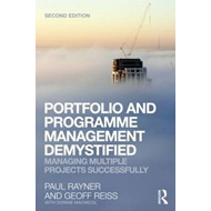 Portfolio and Programme Management Demystified: Managing Multiple Projects Successfully (BOK)