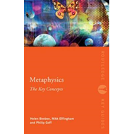 Metaphysics: The Key Concepts (BOK)