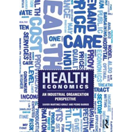 Health Economics: An Industrial Organization Perspective (BOK)