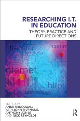 Researching IT in Education: Theory, Practice and Future Directions (BOK)