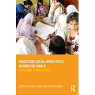 Practising Social Work Ethics Around the World (BOK)