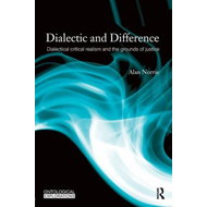 Dialectic and Difference: Dialectical Critical Realism and the Grounds of Justice (BOK)