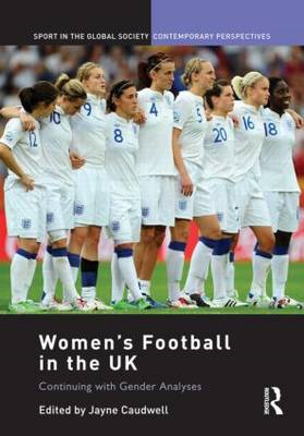 Women's Football in the UK: Continuing with Gender Analyses (BOK)