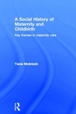 Social History of Maternity and Childbirth (BOK)