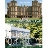 Architecture and Climate: An Environmental History of British Architecture 1600-2000 (BOK)