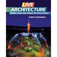 Live Architecture: Venues, Stages and Arenas for Popular Music (BOK)