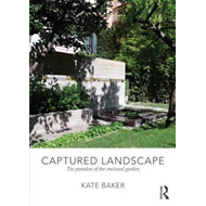 Captured Landscape: The Paradox of the Enclosed Garden (BOK)