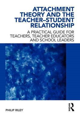 Attachment Theory and the Teacher-Student Relationship (BOK)