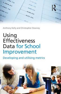 Using Effectiveness Data for School Improvement: Developing and Utilising Metrics (BOK)