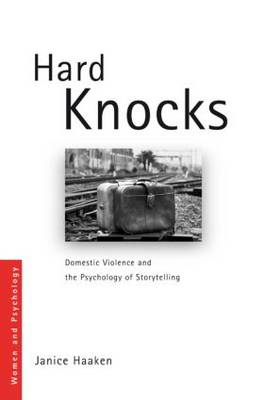 Hard Knocks: Domestic Violence and the Psychology of Storytelling (BOK)