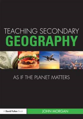 Teaching Secondary Geography as If the Planet Matters (BOK)