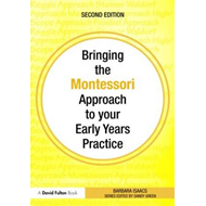 Bringing the Montessori Approach to Your Early Years Practice (BOK)