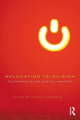 Relocating Television: Television in the Digital Context (BOK)