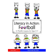 Literacy in Action: Football: 24 Flexible Lessons for Ages 9-11 (BOK)