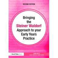 Bringing the Steiner Waldorf Approach to Your Early Years Pr (BOK)