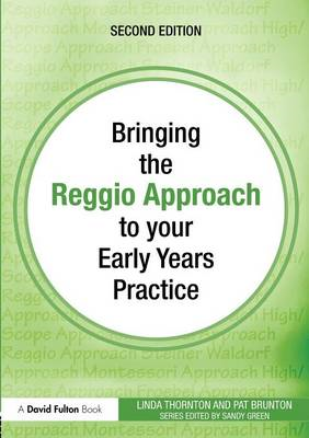 Bringing the Reggio Approach to Your Early Years Practice (BOK)