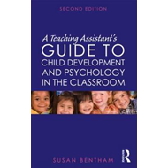 Teaching Assistant's Guide to Child Development and Psycholo (BOK)