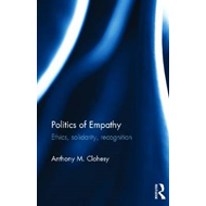 Politics of Empathy: Ethics, Solidarity, Recognition (BOK)