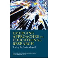 Emerging Approaches to Educational Research: Tracing the Socio-Material (BOK)