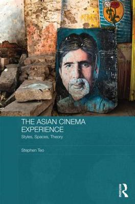 Asian Cinema Experience: Styles, Spaces, Theory (BOK)