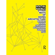 Spatial Agency: Other Ways of Doing Architecture (BOK)