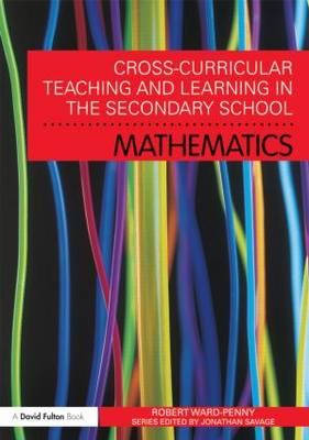 Cross-curricular Teaching and Learning in the Secondary School... Mathematics (BOK)