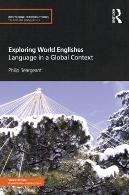 Exploring World Englishes: Language in a Global Context (BOK)