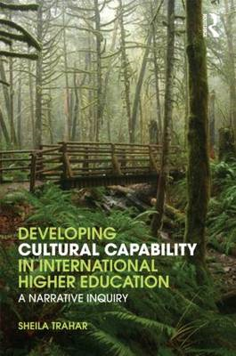 Developing Cultural Capability in International Higher Education: A Narrative Inquiry (BOK)