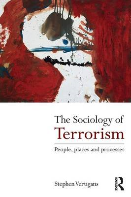 The Sociology of Terrorism: People, Places and Processes (BOK)