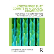 Knowledge That Counts in a Global Community: Exploring the Contribution of the Integrated Curriculum (BOK)