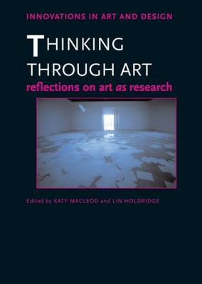 Thinking Through Art: Reflections on Art as Research (BOK)