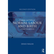 Evidence and Skills for Normal Labour and Birth (BOK)