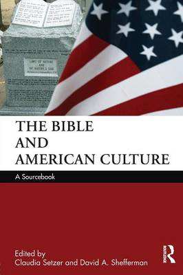 The Bible and American Culture: A Sourcebook (BOK)