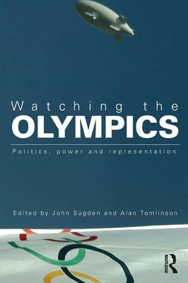 Watching the Olympics: Politics, Power and Representation (BOK)