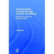 Transformative Learning Through Creative Life Writing: Exploring the Self in the Learning Process (BOK)