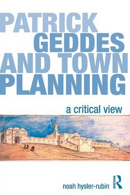 Patrick Geddes and Town Planning: A Critical View (BOK)