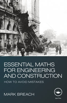 Essential Maths for Engineering and Construction: How to Avoid Mistakes (BOK)