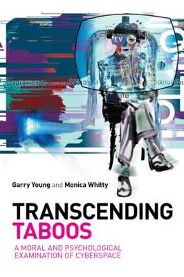 Transcending Taboos: A Moral and Psychological Examination of Cyberspace (BOK)