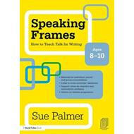 Speaking Frames: How to Teach Talk for Writing: Ages 8-10 (BOK)