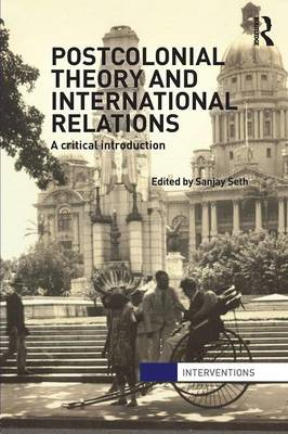 Postcolonial Theory & International Relations: A Critical Introduction (BOK)