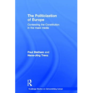 The Politicization of Europe: Contesting the Constitution in the Mass Media (BOK)