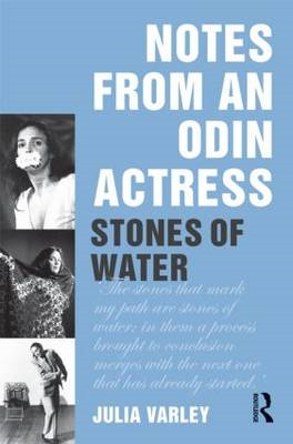 Notes from an Odin Actress: Stones of Water (BOK)