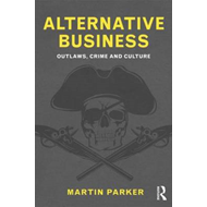 Alternative Business: Outlaws, Crime and Culture (BOK)