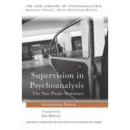 Supervision in Psychoanalysis: The Sao Paulo Seminars (BOK)
