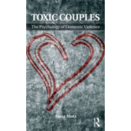 Toxic Couples: the Psychology of Domestic Violence (BOK)