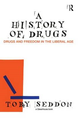 A History of Drugs: Drugs and Freedom in the Liberal Age (BOK)