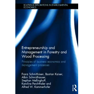 Entrepreneurship and Management in Forestry and Wood Processing: Principles of Business Economics an (BOK)
