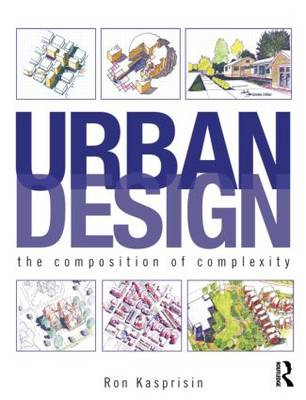 Urban Design: The Composition of Complexity (BOK)