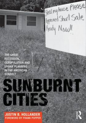 Sunburnt Cities: The Great Recession, Depopulation and Urban Planning in the American Sunbelt (BOK)